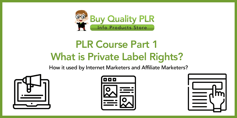 PLR Course Part 1 What is Private Label Rights