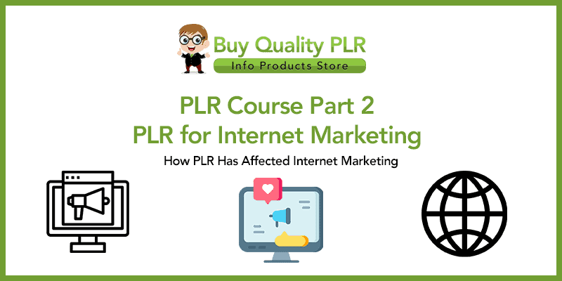 PLR Course Part 2 PLR for Internet Marketing