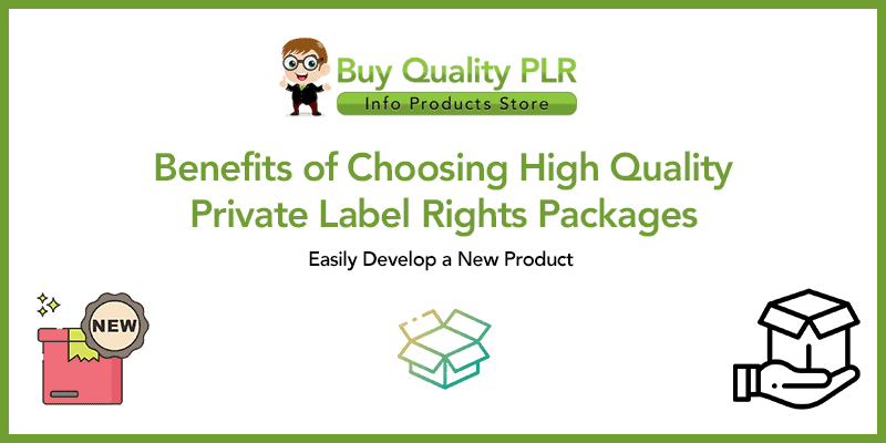 Benefits of Choosing High Quality Private Label Rights Packages