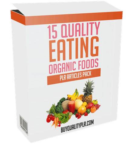 15 QUALITY EATING ORGANIC FOODS PLR ARTICLES PACK