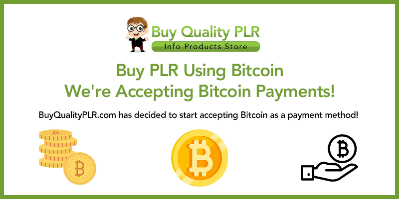 Buy PLR Using Bitcoin Were Accepting Bitcoin Payments