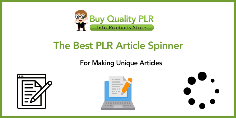The Best PLR Article Spinner For Making Unique Articles