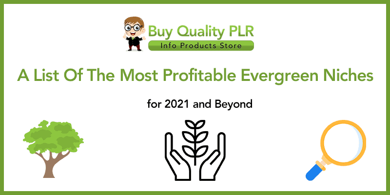 A List Of The Most Profitable Evergreen Niches for 2021 and Beyond