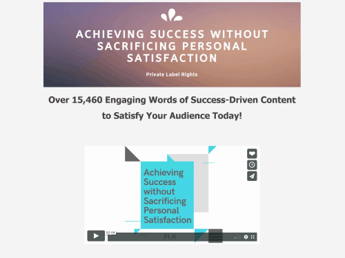 Achieving Success without Sacrificing Personal Satisfaction PLR Bundle