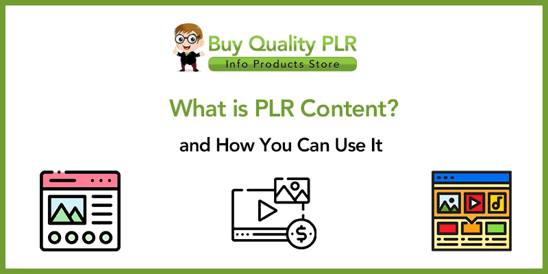 What is PLR Content What is PLR Content and How Can I Use it