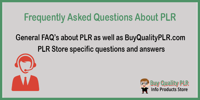 PLR FAQ Frequently Asked Questions about PLR content