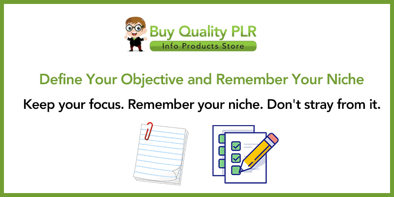 Define Your Objective and Remember Your Niche