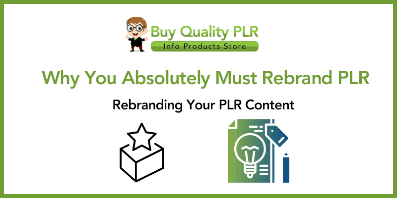 Why You Absolutely Must Rebrand PLR