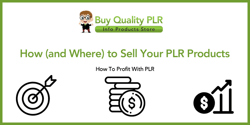 How and Where to Sell Your PLR Products
