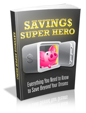 Savings Super Hero Master resell rights eBook
