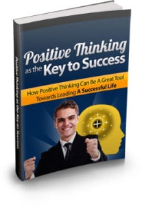 Positive Thinking As The Key To Success Master Resell Rights