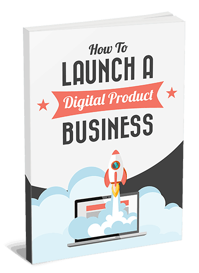 Launch a Digital Product Business eBook