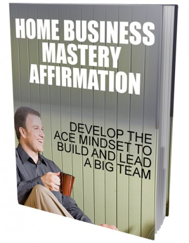 Home Business Mastery Affirmation Ebook With Master Resell Rights