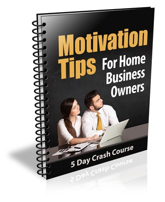 Motivation Tips for Home Business Owners PLR Newsletter eCourse
