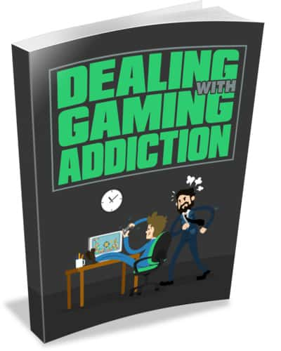 Dealing with Gaming Addiction Ebook