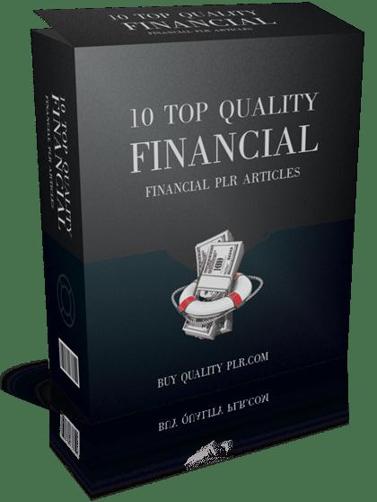 10 Top Quality Financial PLR Articles