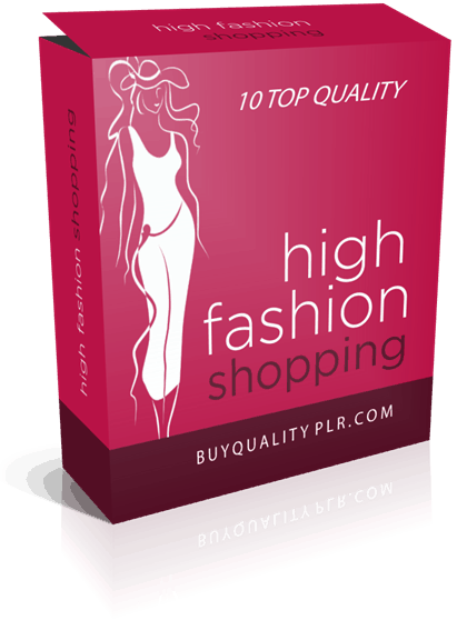 10 Top Quality High Fashion Shopping PLR Articles