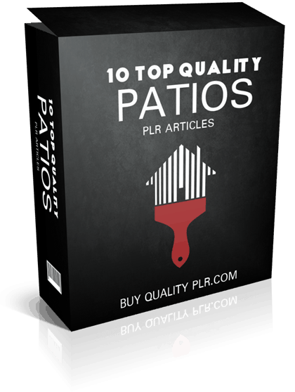 10 Top Quality Patios PLR Articles