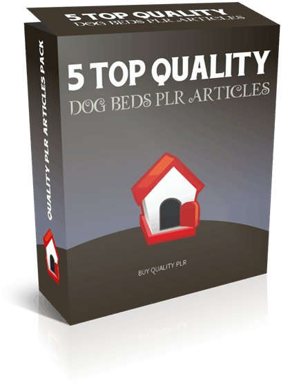 5 Top Quality Dog Beds PLR Articles
