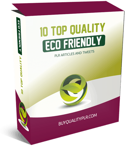 10 Top Quality Eco-Friendly PLR Articles