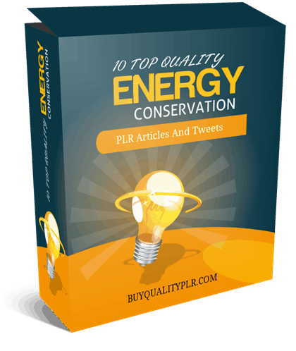 10 Top Quality Energy Conservation PLR Articles and Tweets