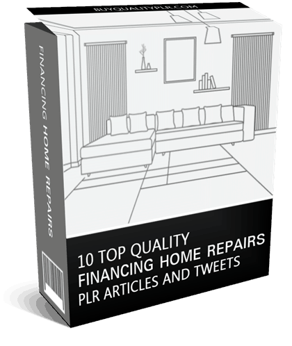 10 Top Quality Financing Home Repairs PLR Articles and Tweets