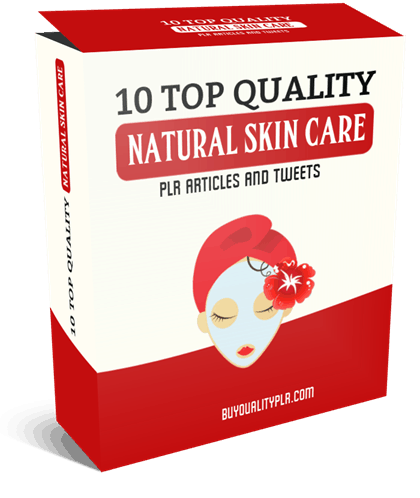 10 Top Quality Natural Skin Care PLR Articles And Tweets