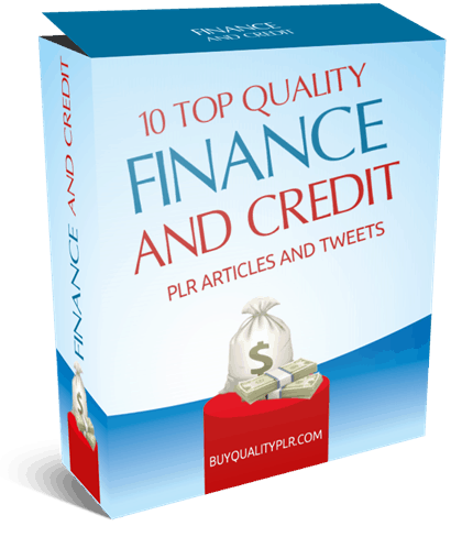 10 Top Quality PLR Finance and Credit PLR Articles And Tweets