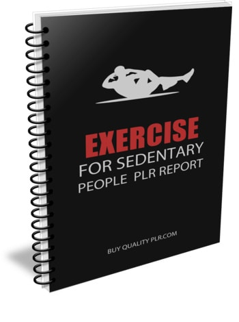 Exercise for Sedentary People PLR Report