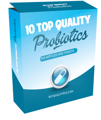 10 Top Quality Probiotics PLR Articles and Tweets