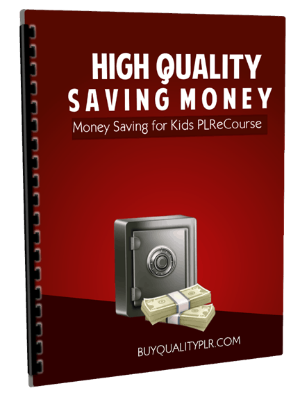High Quality Saving Money For Kids PLR ECourse