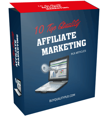 10 TOP QUALITY AFFILIATE MARKETING PLR ARTICLES