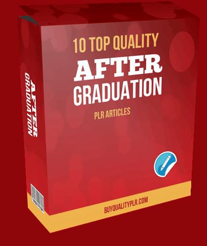 10 TOP QUALITY AFTER GRADUATION PLR ARTICLES