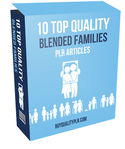 10 TOP QUALITY BLENDED FAMILIES PLR ARTICLES