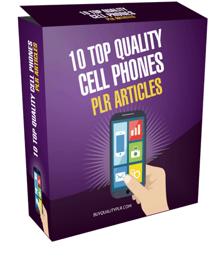 10 TOP QUALITY CELL PHONES PLR ARTICLES
