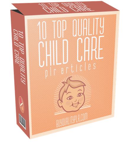 10 TOP QUALITY CHILD CARE PLR ARTICLES