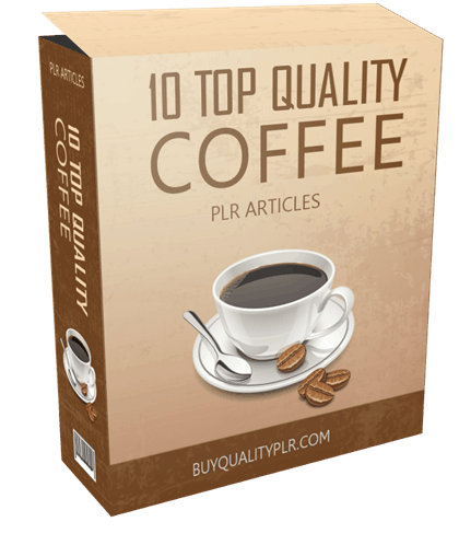 10 TOP QUALITY COFFEE PLR ARTICLES
