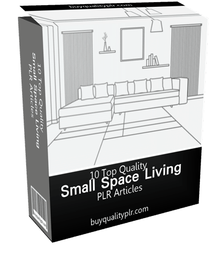 10 Top Quality Small Space Living PLR Articles