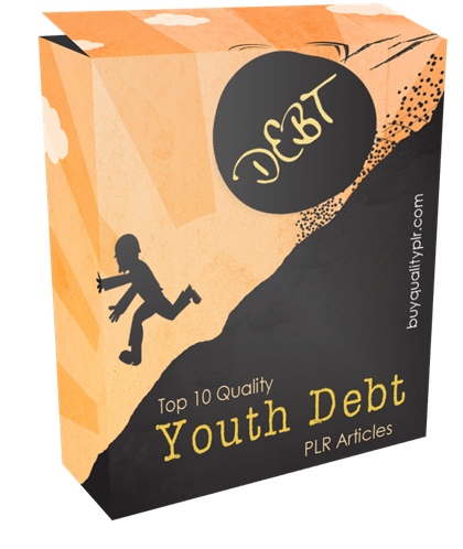 10 Top Quality Youth Debt PLR Articles