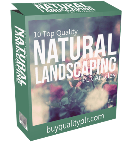 10 Top Quality Natural Landscaping PLR Articles