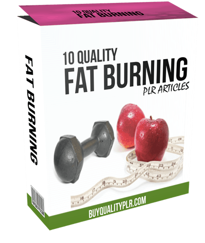 10 QUALITY FAT BURNING PLR ARTICLES