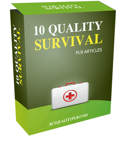 10 QUALITY SURVIVAL PLR ARTICLES