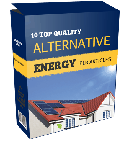 10 Top Quality Alternative Energy PLR Articles