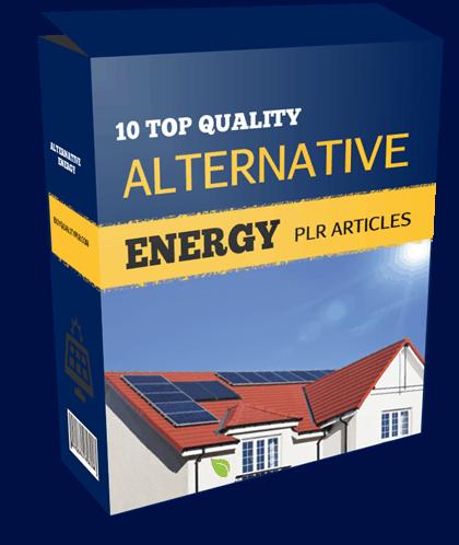 10 TOP QUALITY ALTERNATIVE ENERGY PLR ARTICLES