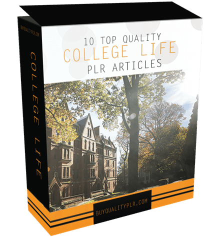 10 TOP QUALITY COLLEGE LIFE PLR ARTICLES