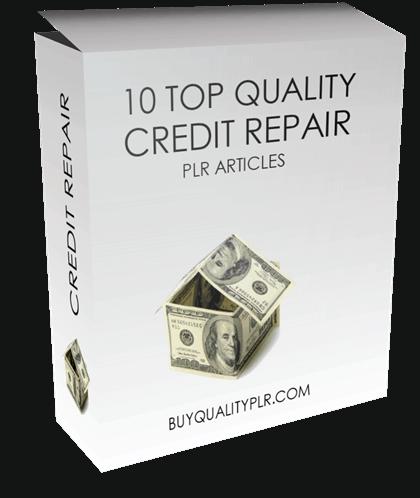 10 Top Quality Credit Repair PLR Articles