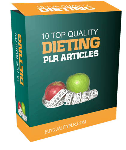 10 TOP QUALITY DIETING PLR ARTICLES