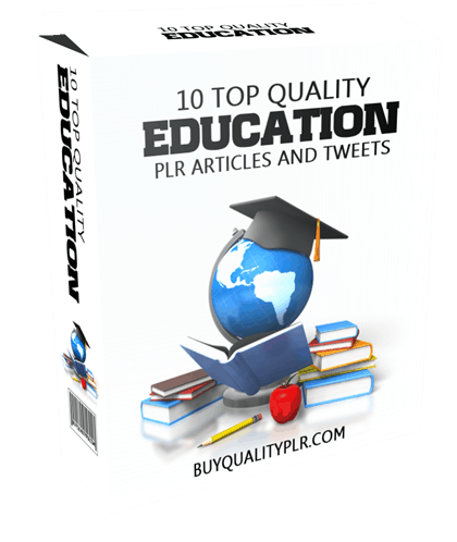 10 TOP QUALITY EDUCATION PLR ARTICLES AND TWEETS