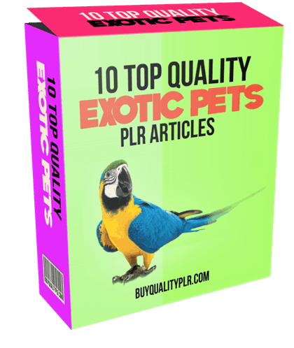 10 TOP QUALITY EXOTIC PETS PLR ARTICLES