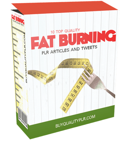 10 TOP QUALITY FAT BURNING PLR ARTICLES AND TWEETS